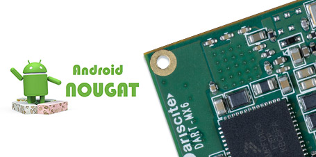 New Release: Android Nougat 7.1.2_2.0.0 v1.1 for i.MX6 Modules