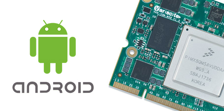 New Release: Android Pie for VAR-SOM-MX8 modules